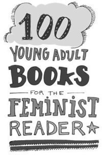 100 Young Adult Books for the Feminist Reader | Bitch Media | Chelsea's YA Lit Shelf | Scoop.it