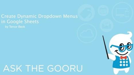 Create Dynamic Dropdown Menus in Google Sheets | The Gooru | Informática Educativa y TIC | Scoop.it