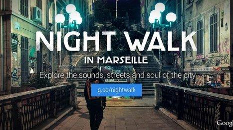 Paseo guiado nocturno por las calles de Marsella con la tecnología de Google | FishEye360News | Scoop.it