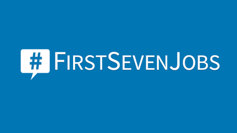 First jobs are powerful: The wide-reaching appeal of #FirstSevenJobs | All About LinkedIn | Scoop.it