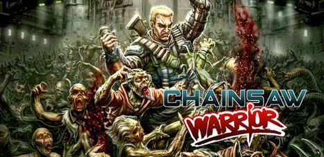 Chainsaw Warrior v1.1 - Download Android Games | Android n Games | Scoop.it