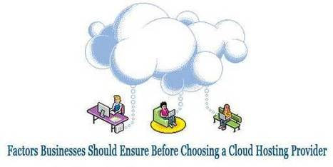 Factors to Consider When Choosing a Cloud Hosting Provider | Cloud Computing | Scoop.it