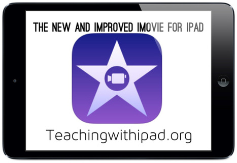 The New and Improved iMovie for iPad [TUTORIAL] -Teachingwithipad.org | iPad in my classroom | Scoop.it