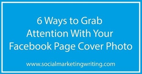 6 Ways To Grab Attention With Your Facebook Page Cover Photo   STK   Scoop.it