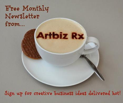 Artbiz Rx: Creative Business Ideas: Artbiz Rx: Extremely Creative Newsletter | Art | Scoop.it