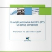 Le compte personnel de formation (CPF) : Les acteurs se mobilisent - ACTE II  - Centre Inffo : site des Ressources de la formation | Formation innovations et divers | Scoop.it