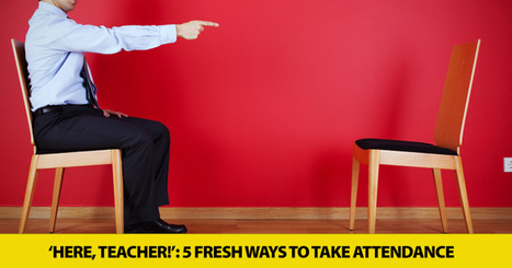 'Here, Teacher!': 5 Fresh Ways to Take Attendance | Aprender y educar | Scoop.it