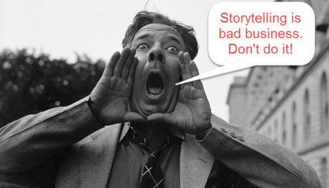 The Storytelling Backlash: 9 Arguments Against It | Just Story It! Biz Storytelling | Scoop.it