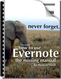 How To Use Evernote: The Missing Manual | Create, Innovate & Evaluate in Higher Education | Scoop.it