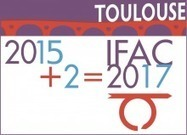 IFAC 2017 World Congress, Toulouse, France | The 20th world congress of the international federation of automatic control | Congress Toulouse | Scoop.it
