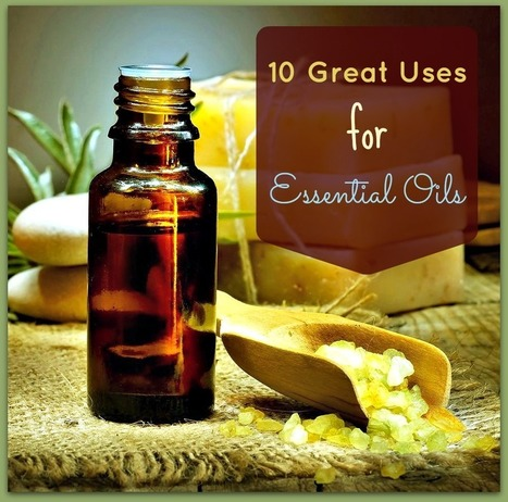10 Things You Can Do With Essential Oils | Inspiration for Christian Women | Scoop.it