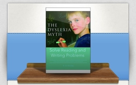 The Dyslexia Myth, JAN 2016 book sale price of US $ 16 / € 16 | Reading & Writing Challenges and Dyslexia | Scoop.it