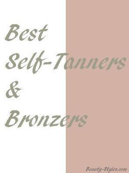 Best Self-Tanners & Bronzers for Sunless tanning | Health and Beauty | Scoop.it