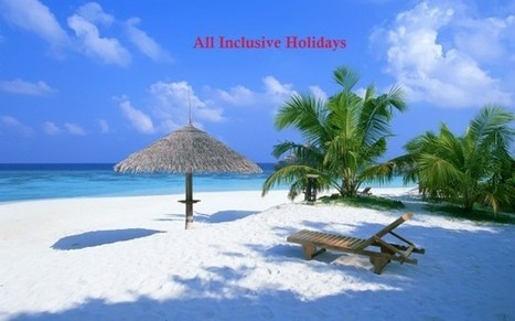 Acquire Finest All-Inclusive Holiday | cheapest holiday packages | Scoop.it