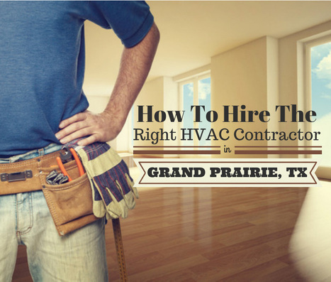 HVAC Contractors in Grand Prairie - How To Hire The Right One | Air Conditioning & Heating Tips | Scoop.it