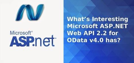 What's Interesting Microsoft ASP.NET Web API 2.2 for OData v4.0 has?   Microsoft Technologies Development   Scoop.it