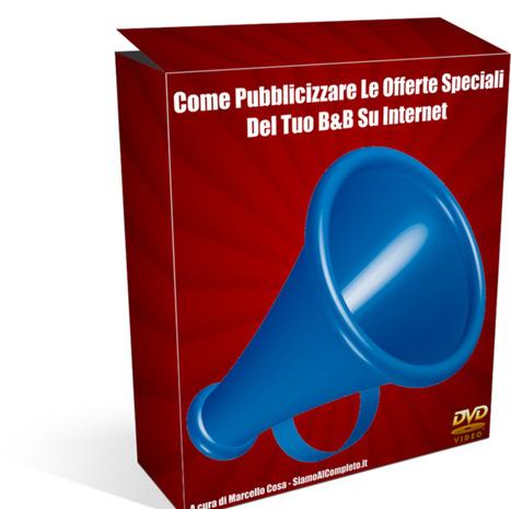 Come Pubblicizzare Le Offerte Del Tuo B&B Su Internet | Strumenti di Web Marketing per B&B | Scoop.it