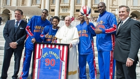 El Papa Francisco se une a los Harlem Globetrotters - La Jugada Financiera | Basket-2 | Scoop.it