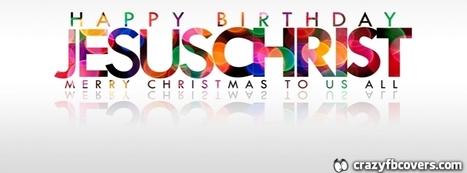 Happy Birthday Jesus Christ Christmas Facebook Cover - CrazyFbCovers.com - Facebook Covers & Facebook Profile Covers | Happy Birthday Jesus | Scoop.it
