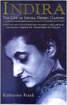 Book review - Indira: The Life of Indira Nehru Gandhi by Katherine Frank | Rahul Gandhi Biography | Scoop.it