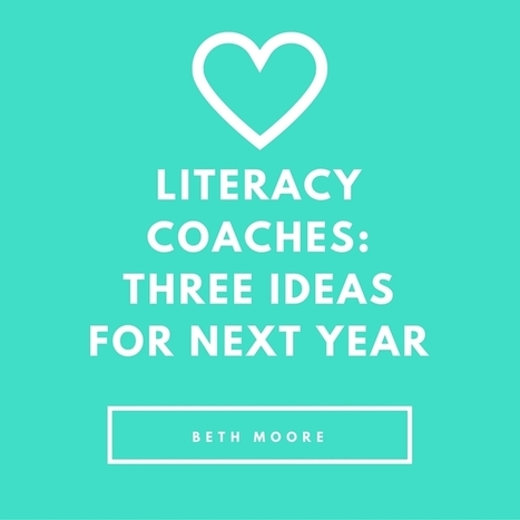 Literacy Coaches: Three Ideas for Next Year's Goals | AdLit | Scoop.it