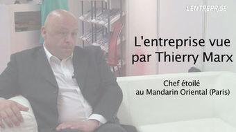 VIDEO. Le chef Thierry Marx décortique l'entreprise | stratégie digitale et numérique | Scoop.it