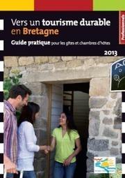 Sortie du guide pratique  «Vers un tourisme durable en Bretagne»   Le tourisme durable   Scoop.it