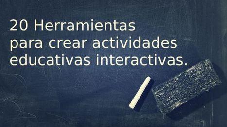 20 Herramientas para Crear Actividades Educativas Interactivas | Herramientas de la web para profes | Scoop.it