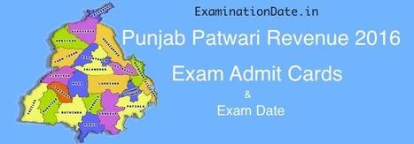 Punjab Patwari Revenue 2016 Admit Cards & Exam Date | Examination Date | Education News | Scoop.it