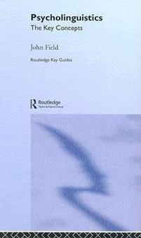 Psycholinguistics: The Key Concepts - John Field - Download Educational   Cognitive neurosciences of language   Scoop.it