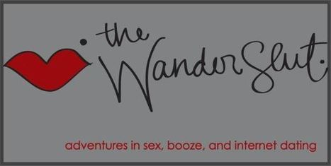 The Wanderslut: Adventures in Sex, Booze, and Internet Dating | slut-shaming | Scoop.it