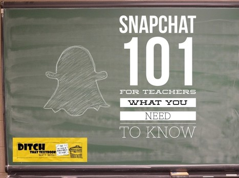 Snapchat 101 for teachers — What you need to know | Social Media: Don't Hate the Hashtag | Scoop.it