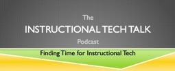002 - Finding Time for Instructional Tech - Instructional Tech Talk | Aprendiendo a Distancia | Scoop.it