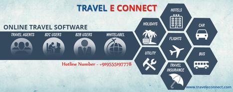 Online travel portal development | Travel e-Connect Blog | Online Travel Portal Development & Solution for White Label in India | Scoop.it