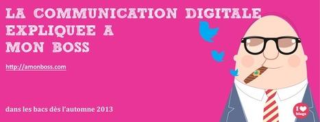 """le livre (et les slides) """"La communication digitale expliquée à mon boss"""" est disponible   Social Media Facts, Tools and Best practices   Scoop.it"""