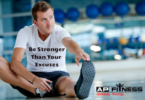 Be Stronger Than Your Excuses - Fitness Expert Says | Ottawa Personal Trainers | Scoop.it