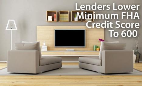 FHA Minimum Credit Score Requirement Drops 40 Points | Boston Area Real Estate Connection | Scoop.it