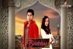 Beintehaa 26th March 2014 Episode Watch Online Now | IndianDramaSerials | Scoop.it