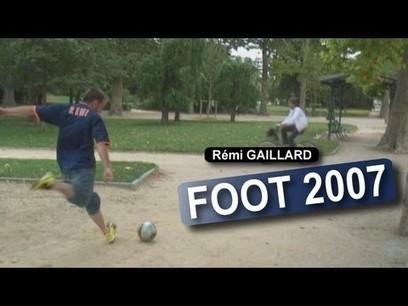 Foot 2007 (Rémi GAILLARD)   Extra Income   Scoop.it