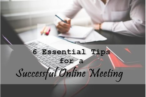 6 Essential Tips for a Successful Online Meeting | Online Conferencing | Scoop.it