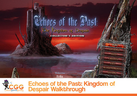 Echoes of the Past: The Kingdom of Despair Walkthrough: From CasualGameGuides.com | Casual Game Walkthroughs | Scoop.it