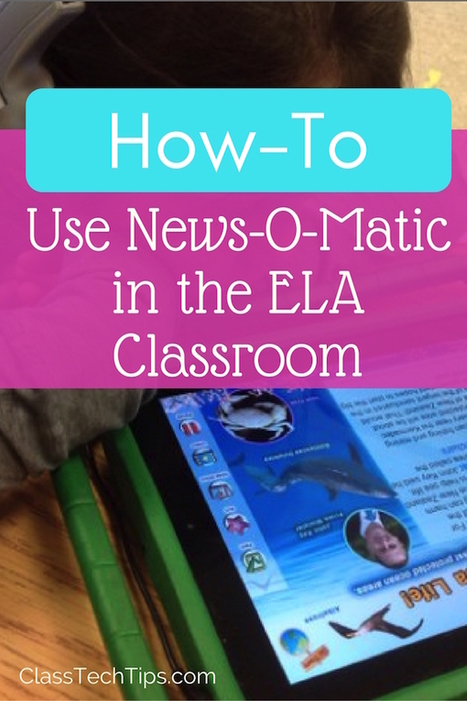 How-To Use News-O-Matic in the ELA Classroom - Class Tech Tips | ARTE, ARTISTAS E INNOVACIÓN TECNOLÓGICA | Scoop.it