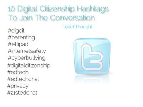10 Digital Citizenship Hashtags To Join The Conversation | Digital Citizenship | Scoop.it