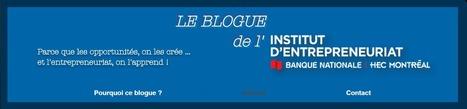 Blogue de l'institut d'entrepreneuriat Banque Nationale HEC Montréal | demain un nouveau monde !? vers l'intelligence collective des hommes et des organisations | Scoop.it