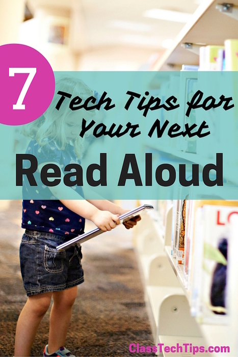 7 Tech Tips for Your Next Read Aloud - Class Tech Tips | idevices for special needs | Scoop.it
