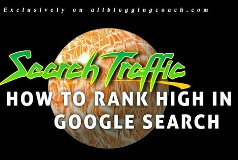 HOW TO RANK HIGH IN GOOGLE SEARCH -2015 DISCOVERY | We Know The Rudiments Of Success | Scoop.it
