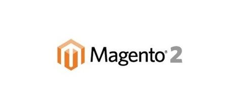 Magento 2 : ce qui va changer !   eCommerce - les clés pour réussir   Scoop.it