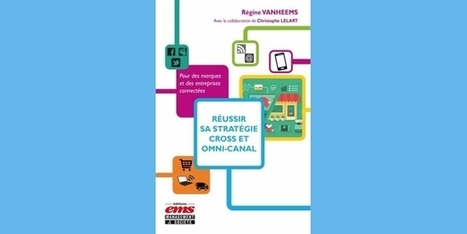 [Livre] Réussir sa stratégie cross et omni-canal | Marketing territorial, The topic | Scoop.it