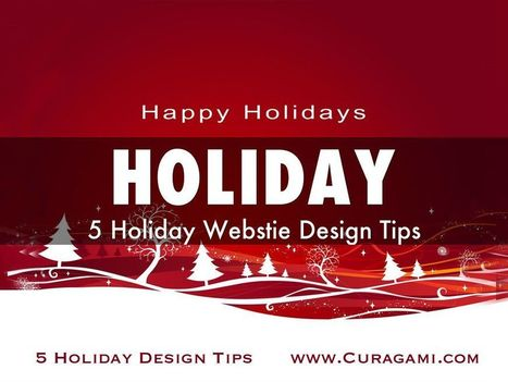 5 Holiday Website Design Tips - A Haiku Deck by Martin Smith & Team Curagami | Design Revolution | Scoop.it
