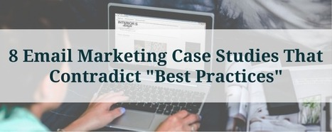 "8 Email Marketing Case Studies That Contradict ""Best Practices"" 